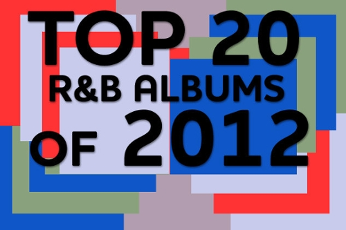 Top 20 R&B Albums of 2012
