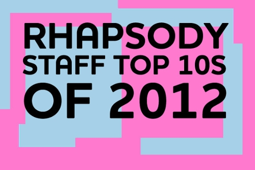 Napster Staff Top 10s of 2012
