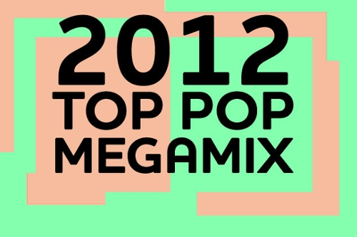 2012 Top Pop Megamix