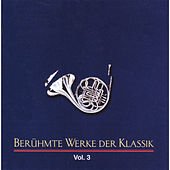 Berühmte Werke der Klassik, Vol. 3 by Various Artists