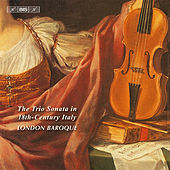 The trio sonata in 18th century italy by The London Baroque