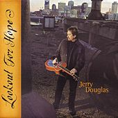 Lookout For Hope by Jerry Douglas