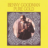 Pure Gold by Benny Goodman