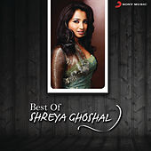 Best Of Shreya Ghoshal by Various Artists