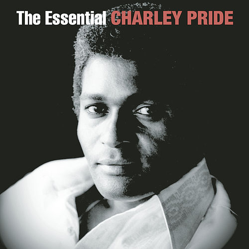 The Essential Charley Pride by Charley Pride