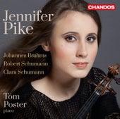 Brahms & R. Schumann: Violin Sonatas - C. Schumann: 3 Romanzen by Jennifer Pike