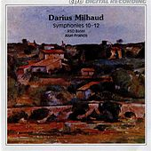 Milhaud: Symphonies Nos. 10-12 by Basel Radio Symphony Orchestra