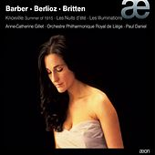 Barber: Knoxville, Summer of 1915, Op. 24 - Berlioz: Les nuits d'été, Op. 7 - Britten: Les illuminations, Op. 18 by Anne-Catherine Gillet