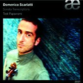 Scarlatti: Violin Transcriptions by Tedi Papavrami