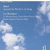 Babel: Around the World In 19 Songs by La Choraline