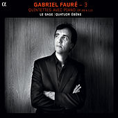 Faure: Quintettes avec Piano, Opp. 89 and 115 by Eric Le Sage