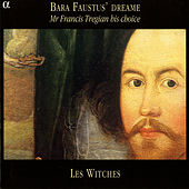 Dowland / Philips / Ferrabosco / Byrd / Coperario / Morley: Songs From the Tregian Manuscripts by Les Witches