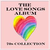The Love Songs Album 70s Collection by Various Artists