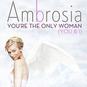 You're The Only Woman by Ambrosia