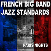French Big Band Jazz Standards - Hot Night In Paris by Various Artists
