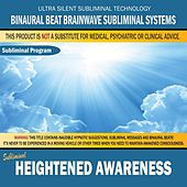 Heightened Awareness by Binaural Beat Brainwave Subliminal Systems