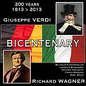 The Wagner & Verdi Bicentenary 1813 - 2013 (Zweihundertjahrfeier - bicentenario, Remastered) by Various Artists