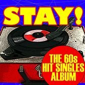 Stay The 60s Hit Singles Album by Various Artists