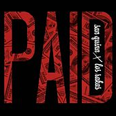 Paid (feat. Los Rakas) - Single by San Quinn
