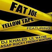 Yellow Tape (feat. Lil Wayne, A$AP Rocky & French Montana) - Single by Fat Joe