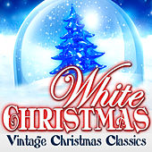 White Christmas - Vintage Christmas Classics by Various Artists
