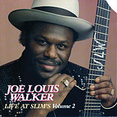 Live At Slim's Volume 2 by Joe Louis Walker
