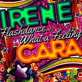 Flashdance...What a Feeling - Single by Irene Cara
