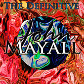 The Definitive John Mayall by John Mayall