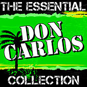Don Carlos: The Essential Collection by Don Carlos