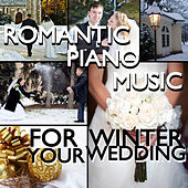 Romantic Piano Music for Your Winter Wedding by Pianissimo Brothers