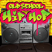 Old School Hip Hop by Various Artists