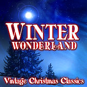 Winter Wonderland - Vintage Christmas Classics by Various Artists