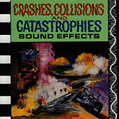 Crashes, Collisions and Catastrophies by Sound Effects