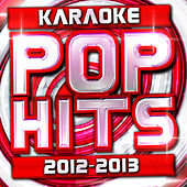 Karaoke Pop Hits 2012 - 2013 by Future Hit Makers