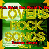 Lovers Rock Songs Vol. 2: You Mean the World to Me by Various Artists