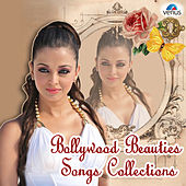 Bollywood Beauties Songs Collection by Various Artists