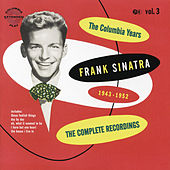 The Columbia Years (1943-1952): The Complete Recordings: Volume 3 by Frank Sinatra