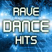 Rave Dance Hits - Best of Top 100 Electronic Music Hits, House, Techno, Progressive, Hard Dance, Trance, Psychedelic, Goa by Various Artists