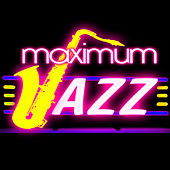 Maximum Jazz by Various Artists
