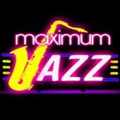 Maximum Jazz by Various Artists