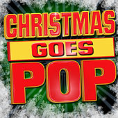 Christmas Goes Pop by Various Artists