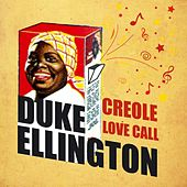 Creole Love Call by Duke Ellington