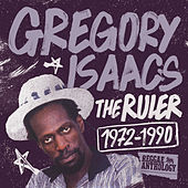 Reggae Anthology: Gregory Isaacs - The Ruler (1972-1990) by Gregory Isaacs