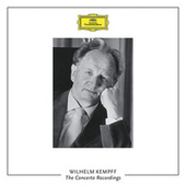 The Concerto Recordings by Wilhelm Kempff