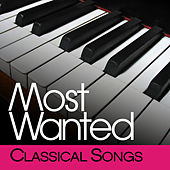 Most Wanted Classical Songs by Various Artists