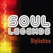 Soul Legends: The Stylistics by The Stylistics