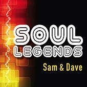 Soul Legends: Sam & Dave by Sam and Dave