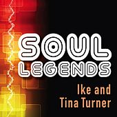 Soul Legends: Ike & Tina Turner by Ike and Tina Turner