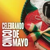 Celebrando Cinco De Mayo by Various Artists