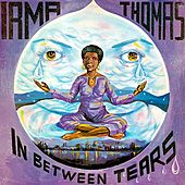 In Between Tears (Remastered) by Irma Thomas